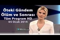 Öteki Gündem | Ölüm ve Sonrası | 05 Ocak 2014 | Tüm Program HD