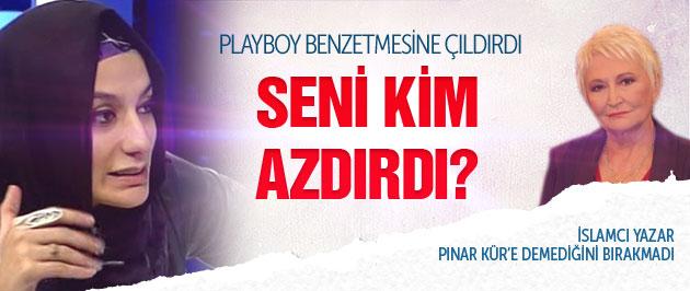 İslamcı yazar Pınar Kür'ü topa tuttu