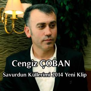 Cengiz ÇOBAN Savurdun Küllerimi 2014 Yeni Klip