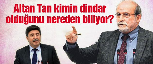 Ertuğrul Kürkçü'den Altan Tan'a sert yanıt!